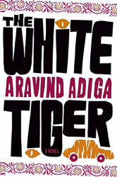 Indian Fiction - White Tiger by Aravind Adiga
